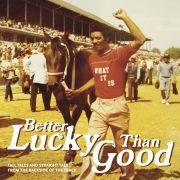 Better Lucky Than Good Book Cover Draft 2